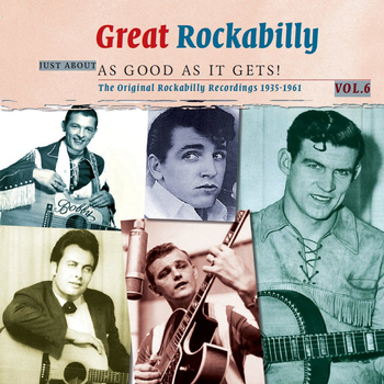 Various Artists - Great Rockabilly: Just About as Good as It Gets!, Volume 6