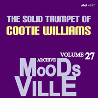 Cootie Williams - Moodsville Volume 27: Solid Trumpet