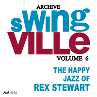 Rex Stewart - Swingville Volume 6: The Happy Jazz