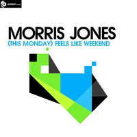 Morris Jones - (This Monday) Feels Like Weekend