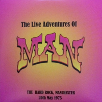 Man - The Live Adventures of Man: The Hard Rock, Manchester, 20th May 1975