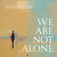 David Haas - We Are Not Alone