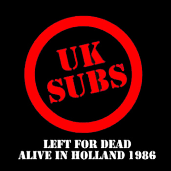 UK Subs - Left for Dead Alive in Holland 1986