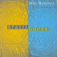 Mike Marshall - Brazil Duets