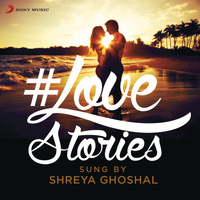Shreya Ghoshal - #Love Stories Sung by Shreya Ghoshal