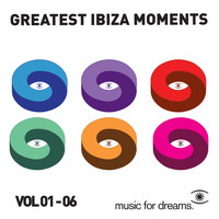 Various Artists - Music for Dreams Greatest Ibiza Moments, Vol. 1 - 6