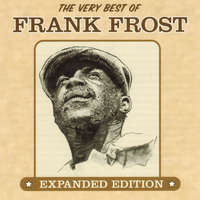Frank Frost - The Very Best of Frank Frost: Expanded Edition