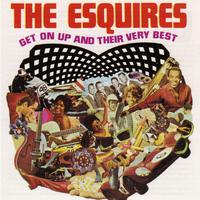 The Esquires - Get On Up and Their Very Best