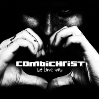Combichrist - We Love You (Deluxe)
