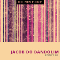 Jacob Do Bandolim - Feiticaria