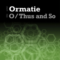 Ormatie - Thus and So