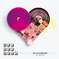 Way Out West - We Love Machine (Remixes)