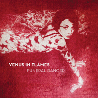 Venus In Flames - Funeral Dancer