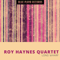 Roy Haynes Quartet - Long Wharf