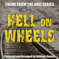 "Dominik Hauser - Main Title (From the Score to ""Hell on Wheels"")"