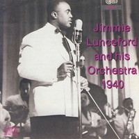 Jimmie Lunceford - Jimmie Lunceford and His Orchestra 1940