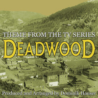 "Dominik Hauser - Main Theme (From the Score to ""Deadwood"")"