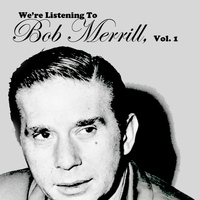 Bob Merrill - We're Listening to Bob Merrill, Vol. 1