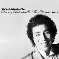 Smokey Robinson & The Miracles - We're Listening to Smokey Robinson & The Miracles, Vol. 1
