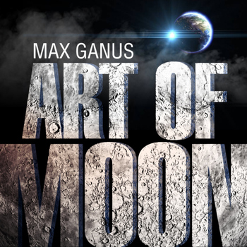 Max Ganus - Art of Moon