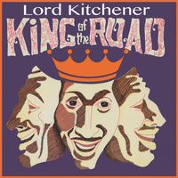 Lord Kitchener - King of the Road