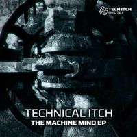Technical Itch - The Machine Mind EP
