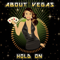 About Vegas - Hold On