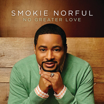 Smokie Norful - No Greater Love