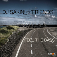 DJ Sakin & Friends - Feel the Bass