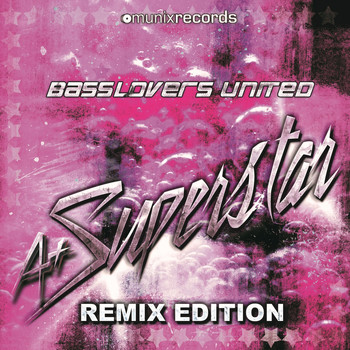 Basslovers United - A+ Superstar (Remix Edition)