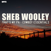 Sheb Wooley - That's My Pa - Cowboy Essentials