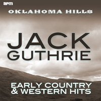 Jack Guthrie - Oklahoma Hills - Early Country & Western Hits