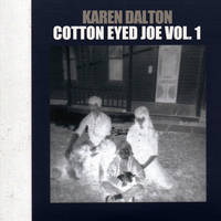 Karen Dalton - Cotton Eyed Joe, Vol. 1