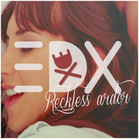 EDX - Reckless Ardor