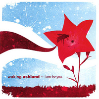 Waking Ashland - I Am for You