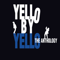 Yello - Yello By Yello - The Anthology