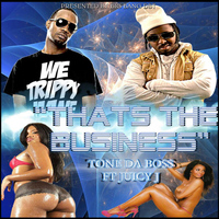 Juicy J - Thats the Business (feat. Juicy J)