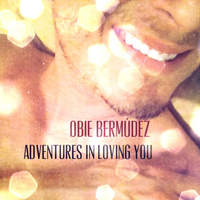 Obie Bermudez - Adventures in Loving You