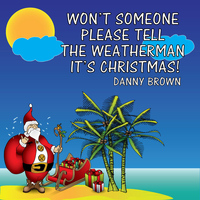 Danny Brown - Won't Someone Please Tell the Weatherman It's Xmas