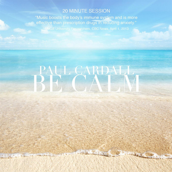 Paul Cardall - Be Calm: Brain Healthy Music