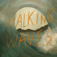 Walking Waves - Walking Waves