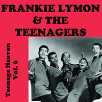 Frankie Lymon & The Teenagers - Teenage Heaven, Vol. 6