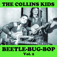 The Collins Kids - Beetle Bug Bop, Vol. 2