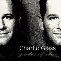 Charlie Glass - Garden of Eden