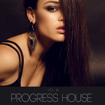 Various Artists - Progress House, Vol. 18