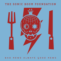 The Sonic Boom Foundation - Bad News Always Good News