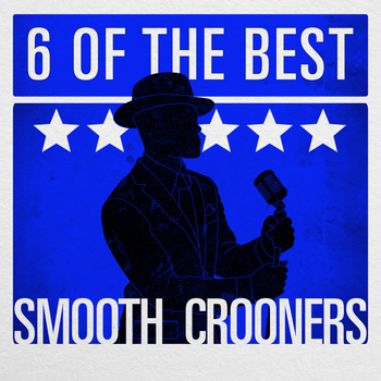 Various Artists - 6 of the Best - Smooth Crooners