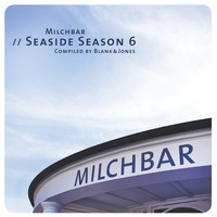 Blank & Jones - Milchbar - Seaside Season 6