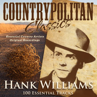 Hank Williams - Countrypolitan Classics - Hank Williams (100 Essential Tracks)
