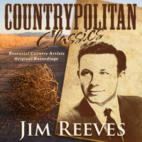Jim Reeves - Countrypolitan Classics - Jim Reeves